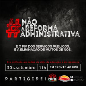 ATO UNIFICADO - Não à Reforma Administrativa @ HPS - Hospital de Pronto-Socorro de Porto Alegre